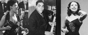 Billie Holiday, Fats Waller, Lena Horne.